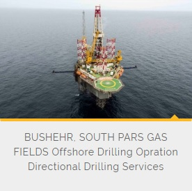 BUSHEHR, SOUTH PARS GAS FIELDS Offshore Drilling Opration Directional Drilling Services