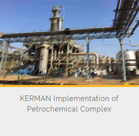 KERMAN Implementation of Petrochemical Complex